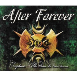 After Forever ‎– Emphasis / Who Wants To Live Forever