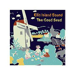 Ellis Island Sound ‎– The Good Seed