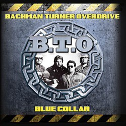 Bachman-Turner Overdrive ‎– Blue Collar