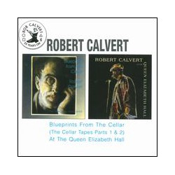 Robert Calvert - Blueprints From the Cellar / At The Queen Elizabeth Hall