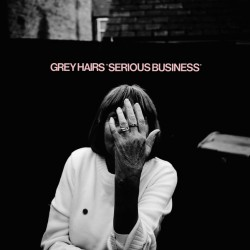 Grey Hairs ‎– Serious Business