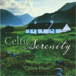 Carlyle Fraser – Celtic Serenity
