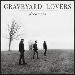 Graveyard Lovers - Dreamers