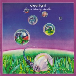 Clearlight ‎– Forever Blowing Bubbles