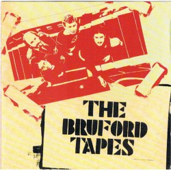 Bruford ‎– The Bruford Tapes