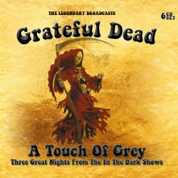 Grateful Dead - a Touch of Grey