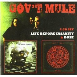 Gov't Mule – Life Before Insanity/Dose