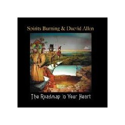 Spirits Burning & Daevid Allen ‎– The Roadmap In Your Heart
