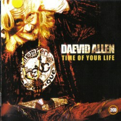 Daevid Allen – Time Of Your Life