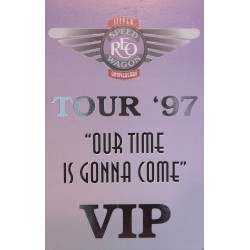 """Reo Speedwagon, Tour '97, our time is gonna come"""" - Backstage Pass"""