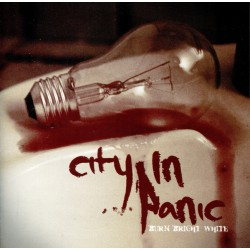 City In Panic ‎– Burn Bright White
