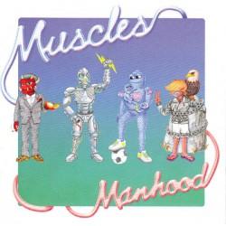 Muscles – Manhood