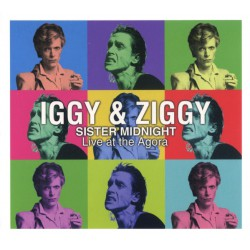 Iggy & Ziggy ‎– Sister Midnight - Live At The Agora