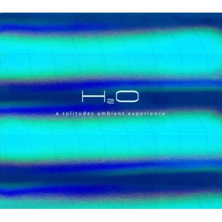 Dan Gibson / Chris Phillips - H2O: A Solitudes Ambient Experience