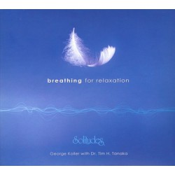George Koller / Dr.Tim H. Tanaka / Dan Gibson - Breathing for Relaxation