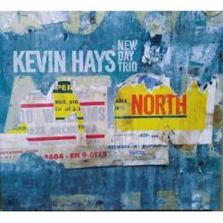 Kevin Hays, New Day Trio – North
