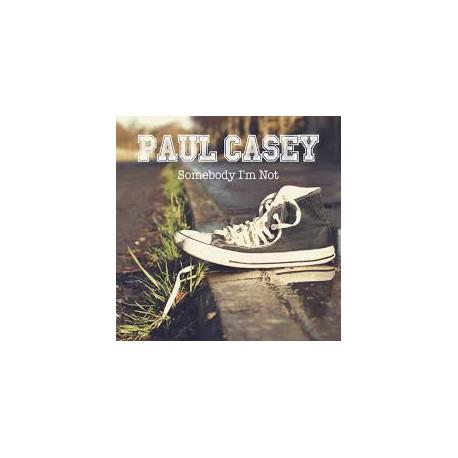 Paul Casey - Somebody I'm Not