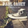 Paul Casey - Somebody I'm Not