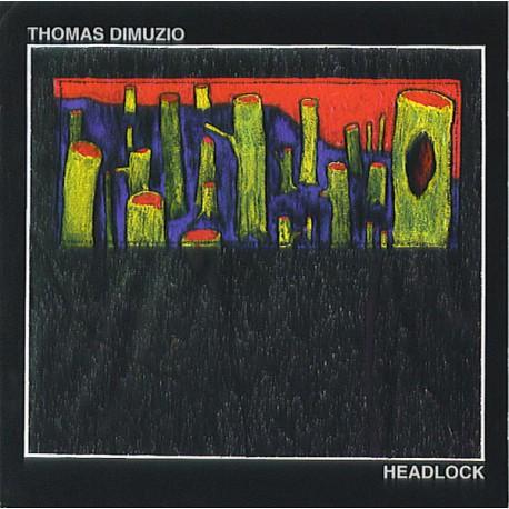 Thomas Dimuzio – Headlock