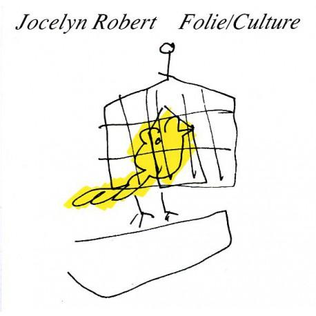 Jocelyn Robert – Folie/Culture