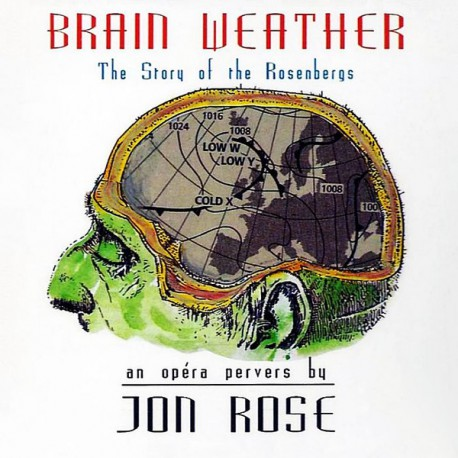 Jon Rose ‎– Brain Weather - The Story Of The Rosenbergs