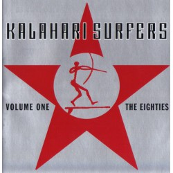 Kalahari Surfers ‎– Volume One The Eighties
