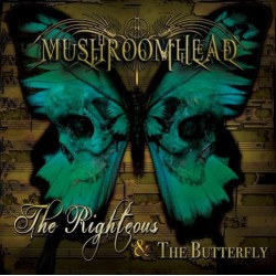 Mushroomhead ‎– The Righteous & The Butterfly