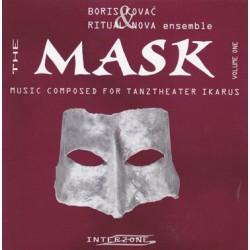 Boris Kovać & Ritual Nova Ensemble – The Mask, Volume One - Music Composed For Tanztheater Ikarus