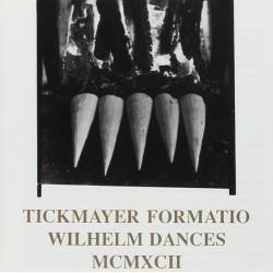 Tickmayer Formatio – Wilhelm Dances MCMXCII