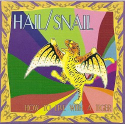 Hail / Snail ‎– How To Live With A Tiger