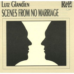 Lutz Glandien – Scenes From No Marriage