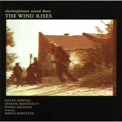 István Mártha, Sándor Bernáth, Endre Szkárosi /y/ – The Wind Rises  - Electropleinair Sound Diary
