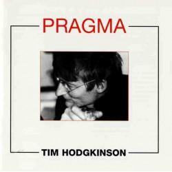 Tim Hodgkinson – Pragma