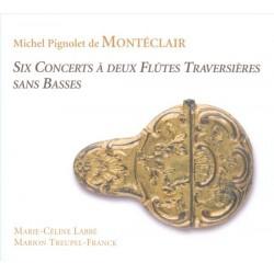 Michel Pignolet de Monteclair - Six Concerts A Deux Flutes Traversieres. (Marie-Celine Labbe Mar Treupel-Franck.