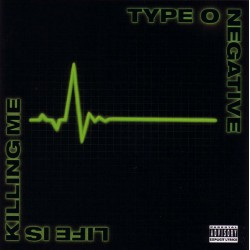 Type O Negative ‎– Life Is Killing Me