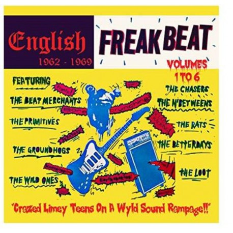 Various – English Freakbeat 1962-1969 : Volumes 1 To 6 - Crazed Limey Teens On A Wyld Sound Rampage!!