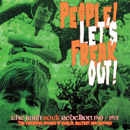 Various ‎– People! Let's Freak Out! - The Irish Rock Rebellion 1963-1970