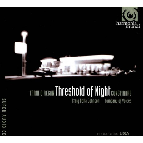 Tarik O'Regan - Conspirare, Craig Hella Johnson, Company Of Voices – Threshold Of Night (SACD)