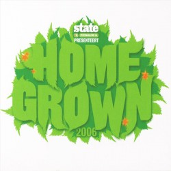 State presenteert -  Homegrown 2006