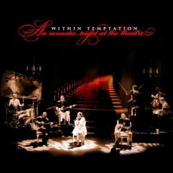 Within Temptation ‎– An Acoustic Night At The Theatre