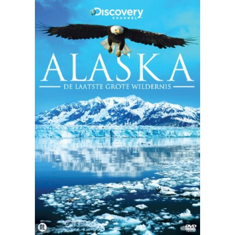 Discovery Channel : Alaska De Laatste Grote Wildernis