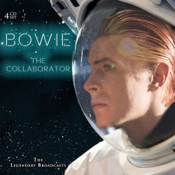 Bowie – The Collaborator (The Legendary Broadcasts)