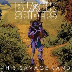 Black Spiders – This Savage Land