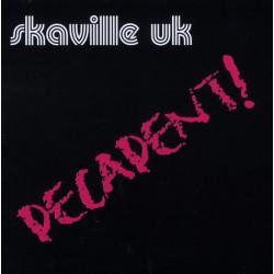 Skaville UK – Decadent!