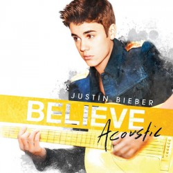 Justin Bieber ‎– Believe Acoustic