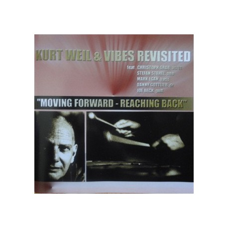 Kurt Weil & Vibes Revisited ‎– Moving Forward - Reaching Back