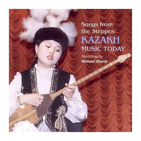 Various – Songs from the Steppes: Kazakh Music Today