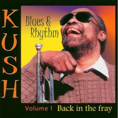 Kush - Back In The Fray , Volume I