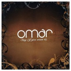 Omar ‎– Sing (If You Want It)