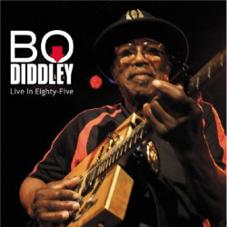 Bo Diddley ‎– Live In Eighty-Five